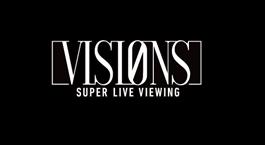 VISIONS高臨場感ライブビューイング