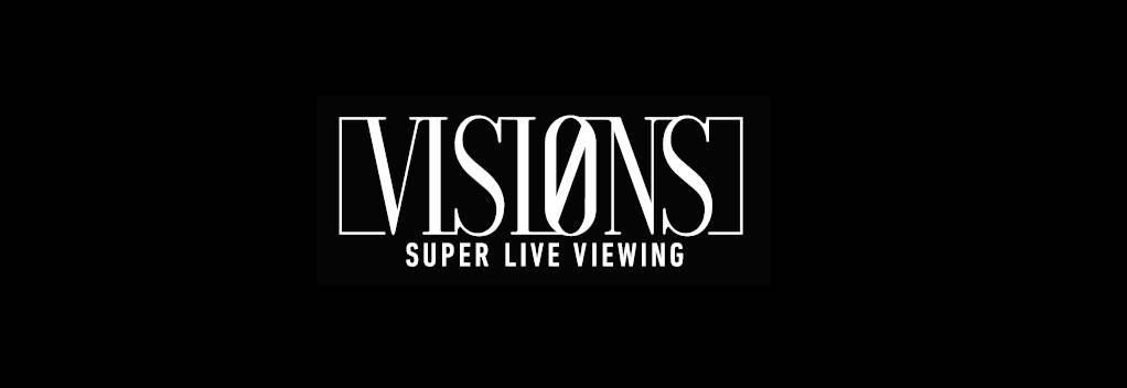 VISIONS 高臨場感ライブビューイング